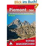 Piemont Süd: Vom Monviso bis zu den Ligurischen Alpen. 50 Touren