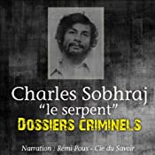Charles Sobhraj, le Serpent (Dossiers criminels) | John Mac