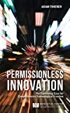 img - for Permissionless Innovation: The Continuing Case for Comprehensive Technological Freedom book / textbook / text book