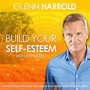 Build Your Self-Esteem | [Glenn Harrold]