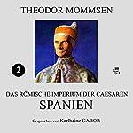 Spanien (Das Römische Imperium der Caesaren 2) | Theodor Mommsen