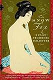 The Snow Fox: A Novel (0393326527) by Schaeffer, Susan Fromberg