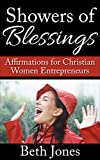 Showers of Blessings: Affirmations for Christian Women Entrepreneurs