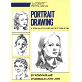 "Portrait Drawing: A Step-By-Step Art Instruction Book (Artist's Painting Library)von ""Wendon Blake"""