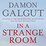 In a Strange Room | Damon Galgut