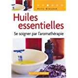 Huiles essentielles : Se soigner par l'aromath�rapiepar Nelly Grosjean