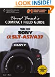 David Busch's Compact Field Guide for the Sony Alpha SLT-A57/A37 (David Busch's Digital Photography Guides)