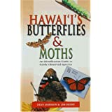 Hawaii's Butterflies and Moths (A Hawaii Biological Survey handbook) Dean Gavin Jamieson