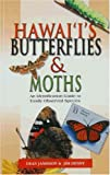 Hawaii's Butterflies and Moths: An Identification Guide to Easily Observed Species