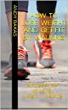 How to lose weight and get fit by . . . walking