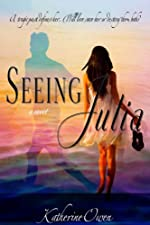 Seeing Julia - A Novel