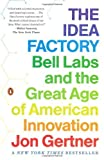 img - for By Jon Gertner - The Idea Factory: Bell Labs and the Great Age of American Innovation (Reprint) (1/27/13) book / textbook / text book
