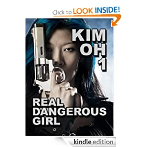 Kim Oh 1: Real Dangerous Girl (The Kim Oh Thrillers) K. W. Jeter