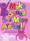 Make a Sound and Move Around