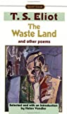 The Waste Land and Other Poems: Including The Love Song of J. Alfred Prufrock (0451526848) by Eliot, T. S.