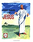 God Gave Us Jesus (Tiny Thoughts Books)