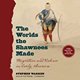 img - for The Worlds the Shawnees Made: Migration and Violence in Early America book / textbook / text book