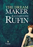 The Dream Maker (1609451422) by Rufin, Jean Christophe