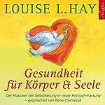 Gesundheit für Körper und Seele | Louise L.Hay