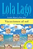 img - for Vacaciones al sol + CD. Serie Lola Lago (Spanish Edition) book / textbook / text book