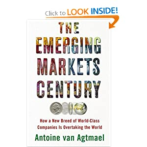 The Emerging Markets Century: How a New Breed of World-Class Companies Is Overtaking the World (Hardcover)