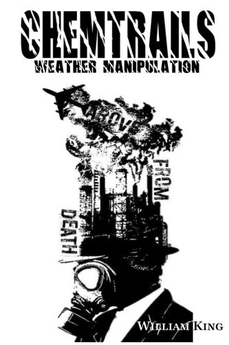 Chemtrails: Weather Manipulation, by William King