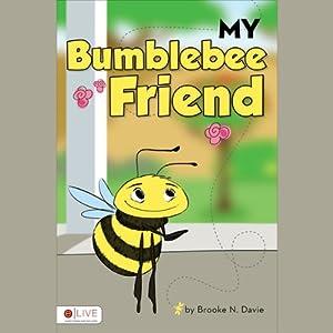 My Bumblebee Friend | [Brooke N. Davie]