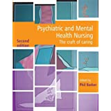 Psychiatric and Mental Health Nursing: The craft of caring, Second Editionby Phil Barker