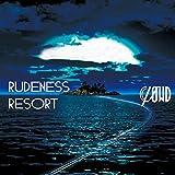 RUDENESS RESORT(初回生産限定盤A)(DVD付)