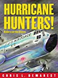 Hurricane Hunters!: Riders on the Storm (0689861680) by Demarest, Chris L.