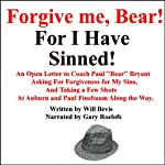 An Open Letter to Coach Paul 'Bear' Bryant Asking His Forgiveness for My Sins | Will Bevis