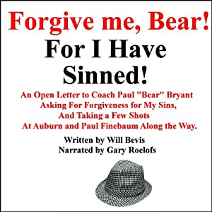 An Open Letter to Coach Paul 'Bear' Bryant Asking His Forgiveness for My Sins | [Will Bevis]
