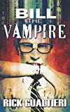 Rick Gualtieri Bill The Vampire: 1 (The Tome of Bill)