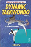 Dynamic Taekwondo: A Martial Art  &  Olympic Sport