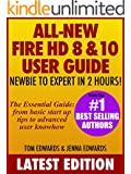 All New Fire HD 8 & 10 User Guide - Newbie to Expert in 2 Hours!