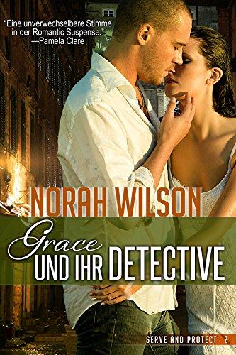 Norah Wilson - Grace und ihr Detective (Serve and Protect Series 2) (German Edition)