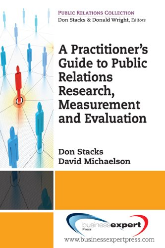 A Practitioner's Guide to Public Relations Research,...