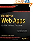 Realtime Web Apps: With HTML5 WebSocket, PHP, and jQuery (For Absolute Beginners)