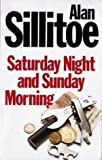 Saturday Night and Sunday Morning Alan Sillitoe