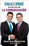 img - for Cala y Cruz: las dos caras de la comunicaci n (Spanish Edition) book / textbook / text book