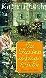 Im Garten meiner Liebe - Katie Fforde