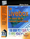 La Livebox au coeur de la maison numrique : Dployez efficacement un rseau chez vous