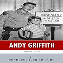 American Legends: The Life of Andy Griffith (       UNABRIDGED) by Charles River Editors Narrated by Allison McKay