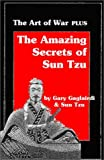 The Amazing Secrets of Sun Tzu's: The Art of War (1929194072) by Tzu, Sun