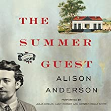 The Summer Guest: A Novel Audiobook by Alison Anderson Narrated by Julia Emelin, Lucy Rayner, Kirsten Holly Smith