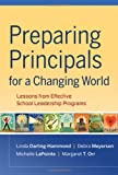 img - for Preparing Principals for a Changing World: Lessons From Effective School Leadership Programs by Darling-Hammond Linda Meyerson Debra LaPointe Michelle Orr Margaret T. (2009-12-02) Hardcover book / textbook / text book