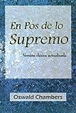 En Pos de Lo Supremo/My Utmost for His Highest (Spanish Edition)