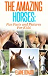 The Amazing Horses: Fun Facts and Pictures for Kids! (English Edition)