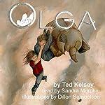 Olga | Ted Kelsey