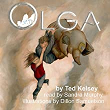 Olga Audiobook by Ted Kelsey Narrated by Sandra Murphy